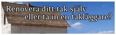 Ta in en takläggare eller renovera ditt tak själv
