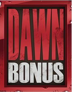 Dawn bonus