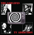 The-Lowlifes-TV-Addiction
