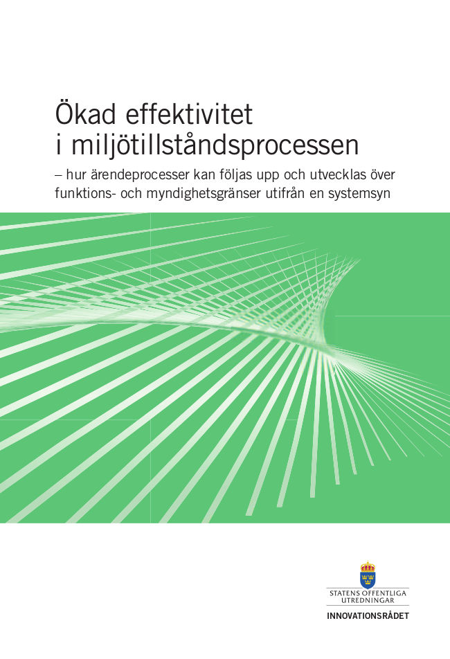 Ökad effektivitet i miljötillståndsprocessen – hur ärendeprocesser kan följas upp och utvecklas över funktions- och myndighetsgränser utifrån en systemsyn