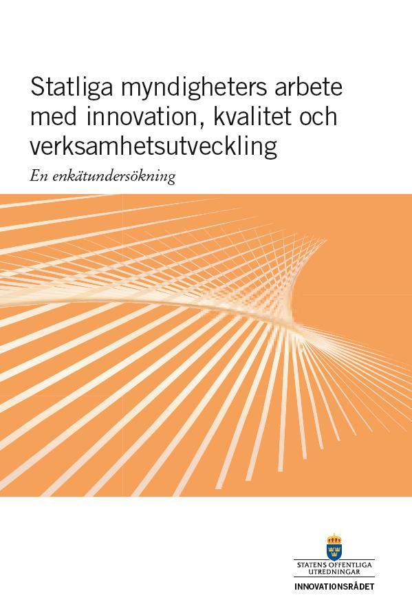 Statliga myndigheters arbete med innovation, kvalitet och verksamhetsutveckling. En enkätundersökning.