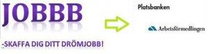 Börja med JOBBB sen Platsbanken