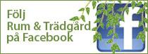 Gilla Rum & Trädgård på Facebook