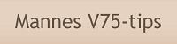 Mannes V75-Tips