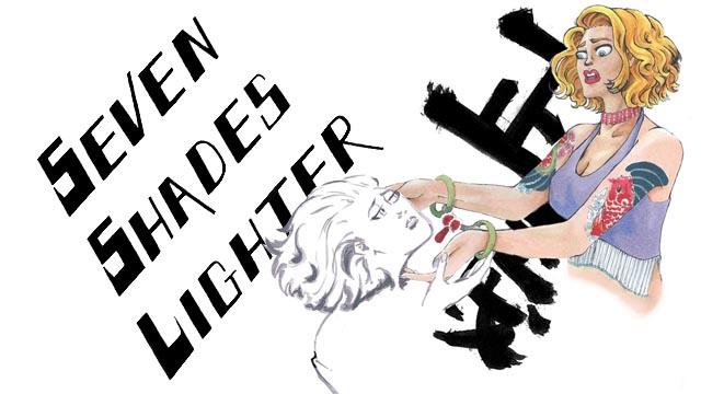 Seven Shades Lighter
