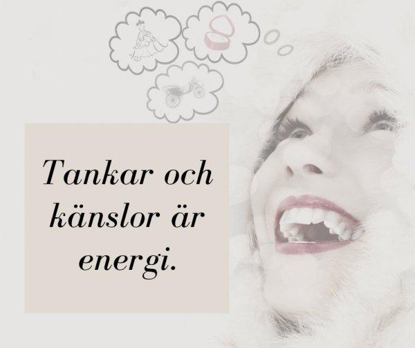 Tankar och känslor är energi.