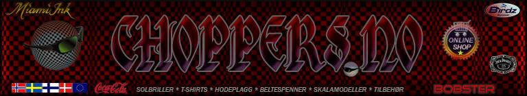 Velkommen til Choppers nettbutikk - vi selger Solbriller, Klær, Hodeplagg, Beltespenner, Gaver, Modellbiler, MC-tilbehør og Personlige effekter