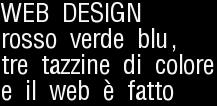 WEB DESIGN, RGB tre tazzine di colore e il web è fatto