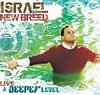 LIVE A DEEPER LEVEL/ISRAEL & NEW BREED