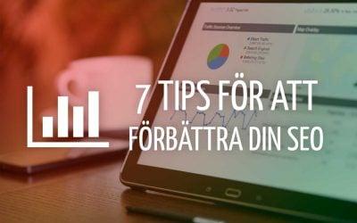 7 sätt att förbättra sökmotoroptimeringen för din hemsida