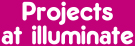 Project Management for developing your on-line presence at illuminate