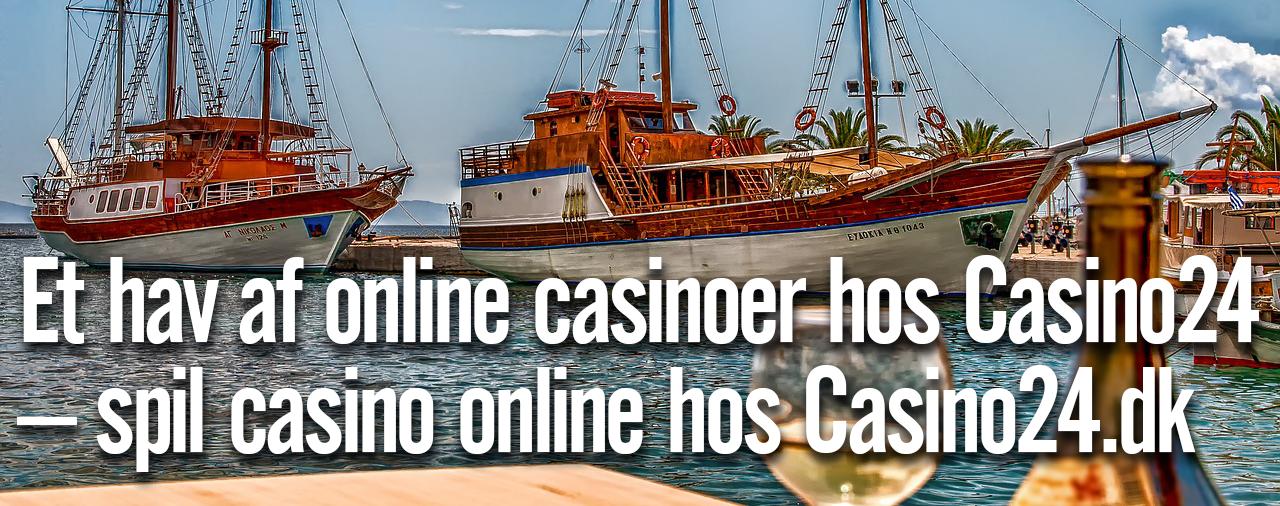 Et hav af online casinoer hos Casino24 – spil casino online hos Casino24.dk