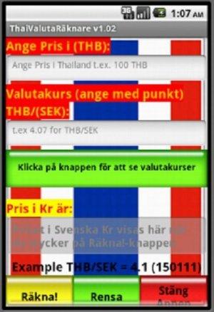 valutaräknare THB/SEK och SEK/THB räkna om thailändska bath till svenska kronor och omvandla svenska Kr till Thailand Bath enkelt och smidigt med denna mobil-applikation för Android telefoner, mobiler och läsplattor.