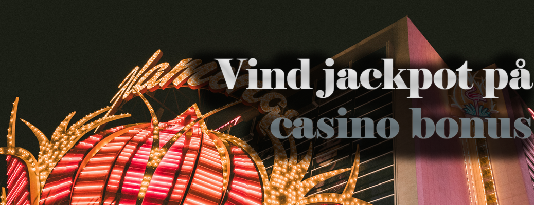 Vind jackpot med casino bonuskode