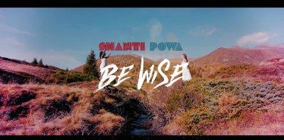 Shanti Powa - Be Wise