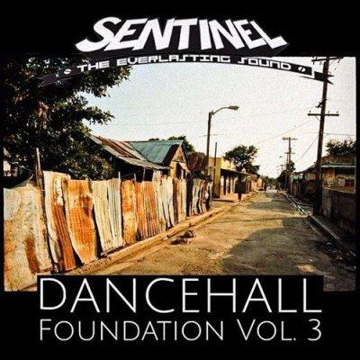 /sentinel-sound-pres-dancehall-foundation-vol-3.jpg