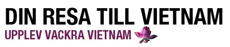 Resa till Vietnam - Din reseguide till Vietnam!