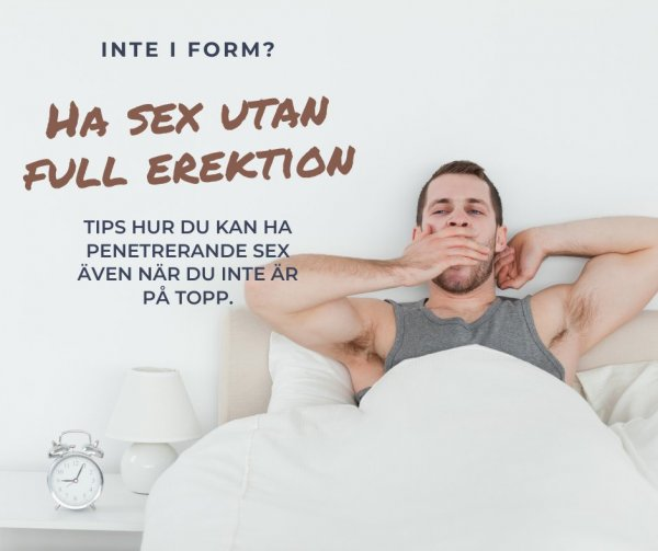 Tips ha sex utan full erektion.