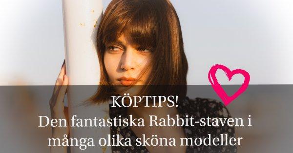 Sexleksaken Rabbit i många sköna modeller.