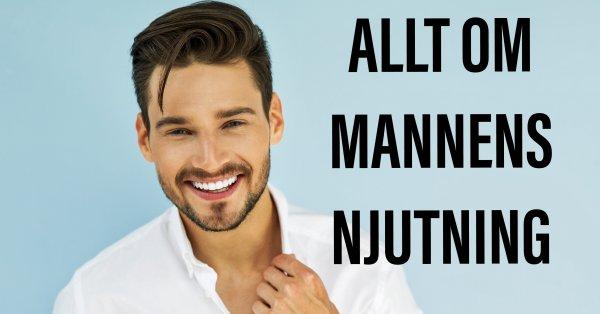 Allt om mannens njutning, orgasmer och förmåga.