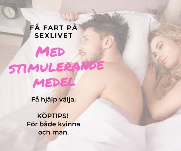 Öka sexlusten med ett stimulerande medel.