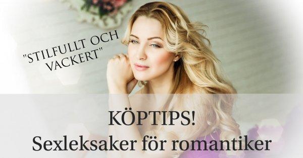 Tips på romantiska sexleksaker.