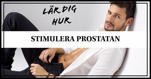 Allt om prostatastimulans.