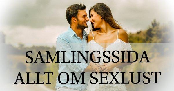 Samlingssida Allt om sexlust för man och kvinna.
