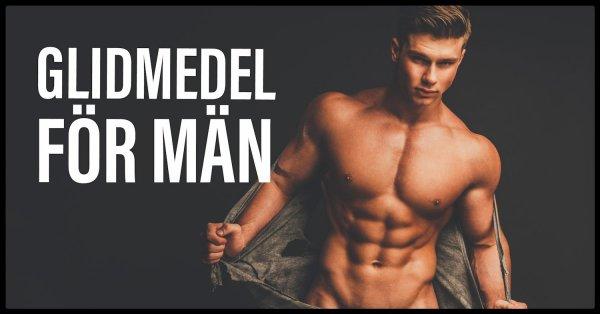 Tips på bra glidmedel för män.