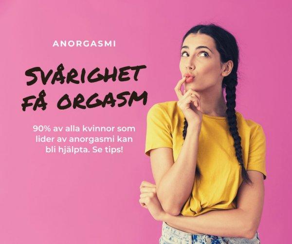 Tips som underlättar orgasm vid anorgasmi.