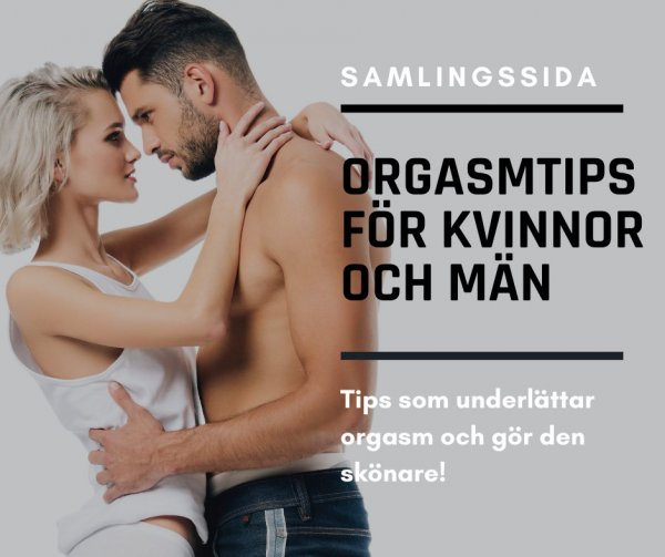 Samlingssida - Bästa orgasmtipsen för kvinnor och män.