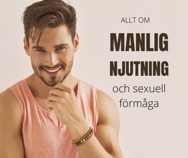 Allt du vill veta om mannens njutning och sexuella förmåga.