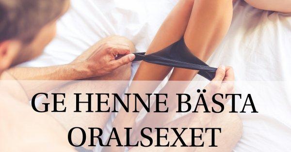 Lär dig ge henne bästa oralsexet