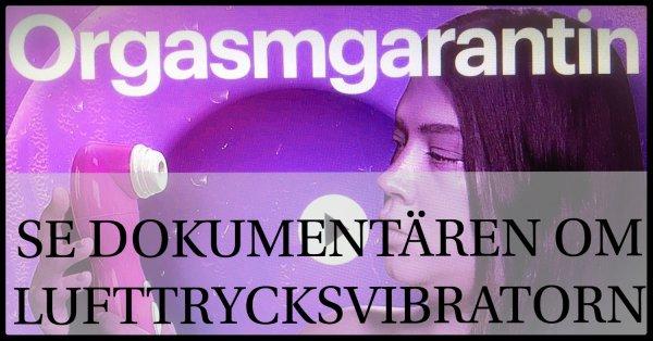 Dokumentär Orgasmgarantin på SVT Play.