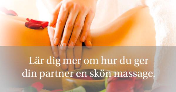 Lär dig hur man ger en skön och sensuell massage.