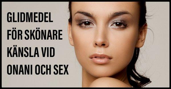 Glidmedel för skönare sex.