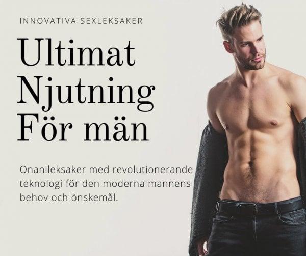 Sexleksaker för män som vill ha ultimat njutning.