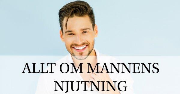 Lär dig mer om mannens njutning och orgasmer.