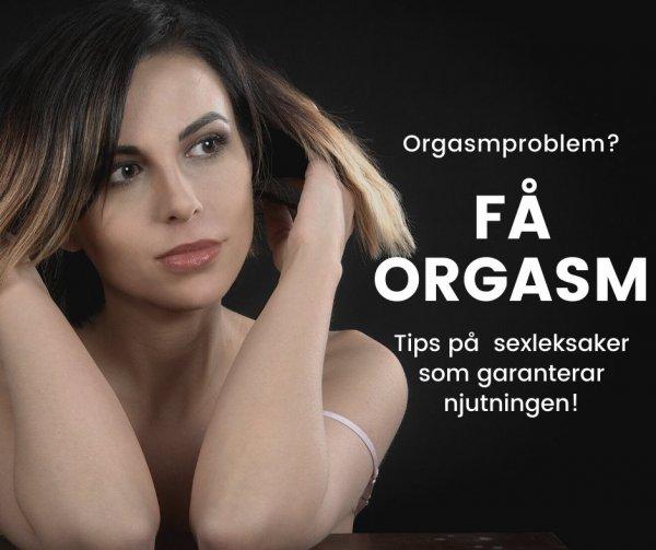 Orgasmproblem? Tips på sexleksaker som garanterar njutningen!