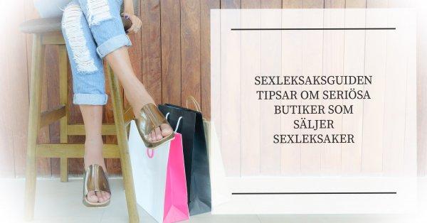 SEXLEKSAKSGUIDEN tipsar i vilka butiker du kan köpa bra och billiga sexleksaker.