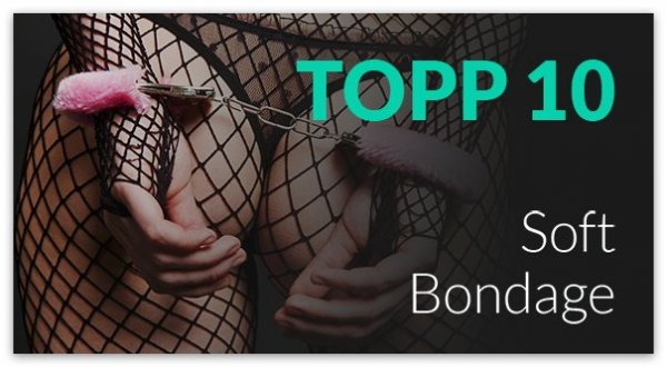 Topp 10 Soft bondage