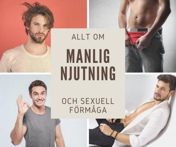 Allt om mannens njutning, orgasmer och sexuella förmåga.