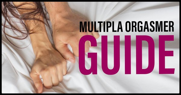 Guide hur du får multipla orgasmer.