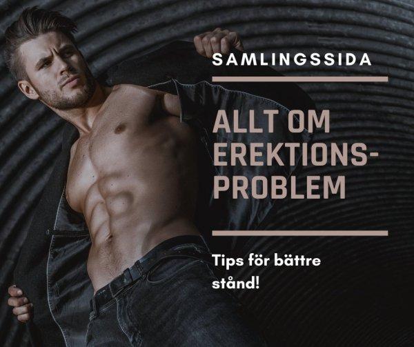Allt om erektionsproblem och tips på bättre stånd.