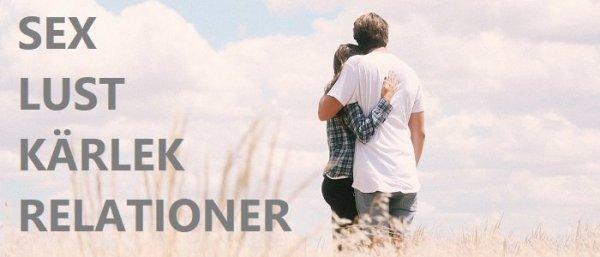 Sex lust kärlek och relationer