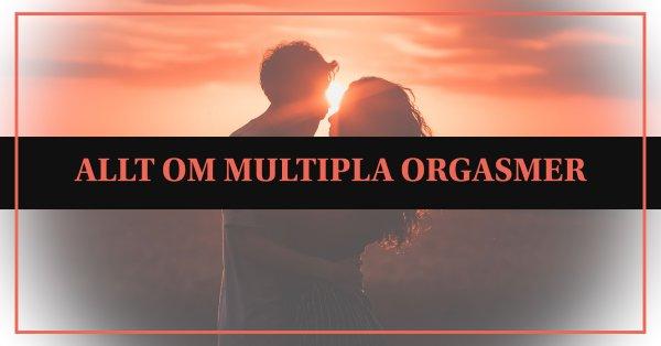 Allt om multipla orgasmer.