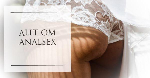 Tips och råd om sexleksaker vid analsex.