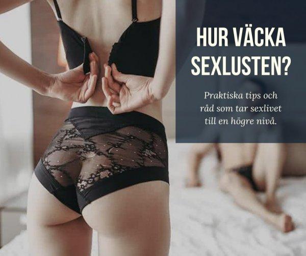 Tips hur få ökad sexlust.