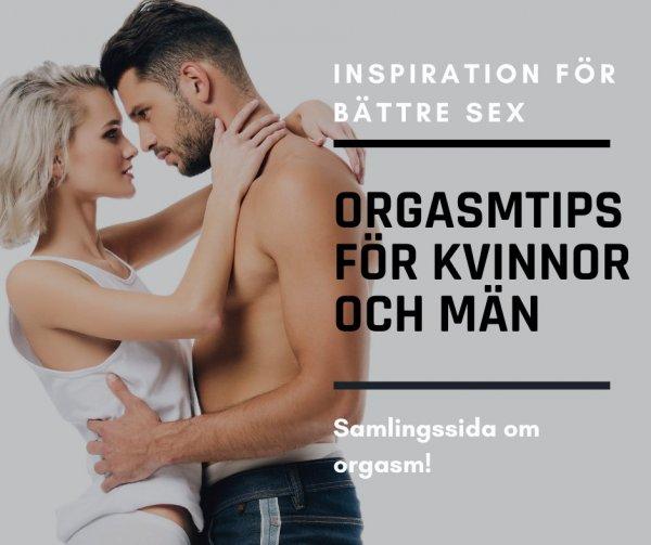 Inspiration bättre sex - orgasmtips för kvinna och man.