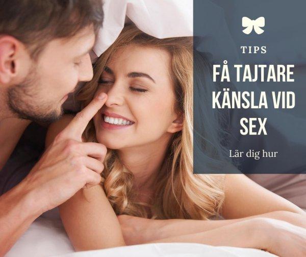 Tips hur du kan få tajtare känsla under sex.